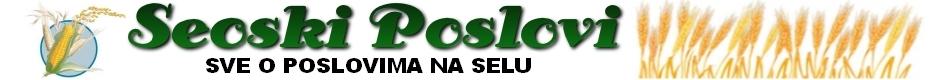 Seoski Poslovi - Portal o poljoprivredi